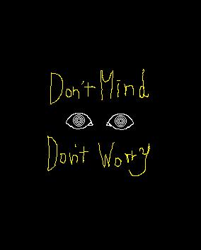 Don'tMind Don'tWorry